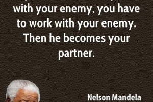 Nelson-mandela-statesman-quote-if-you-want-to-make-peace-with-your-enemy-you-have