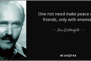 Quote-one-not-need-make-peace-with-friends-only-with-enemies-imi-lichtenfeld-106-70-36